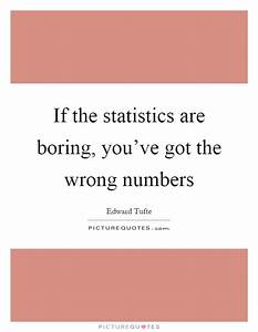 If the statisti... Boring Song Quotes