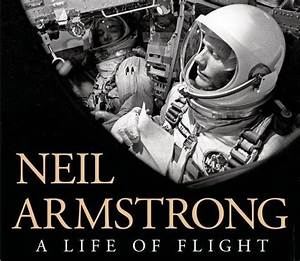 Book Review: Neil Armstrong: A Life of Flight ...