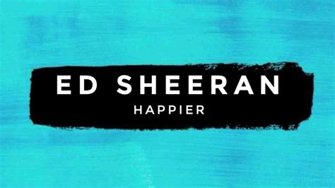 Ed Sheeran  Happier (official Music Video) [2017] Youtube