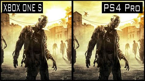 dying light ps4 dying light ps4 pro vs xbox one s graphics comparison