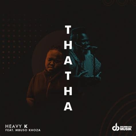audio heavy  thata ft mbuso khoza mp mp