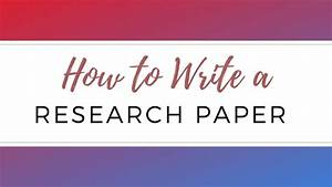 How To Outline And Write A Research Paper  A Step