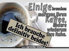 Kaffee Sprüche Einige brauchen morgens ihren Kaffee