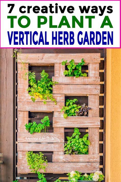 Vertical Herb Garden Ideas by 7 Creative Ways To Plant A Vertical Herb Garden