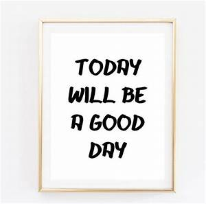 Items similar to today will be a good day tumblr quote