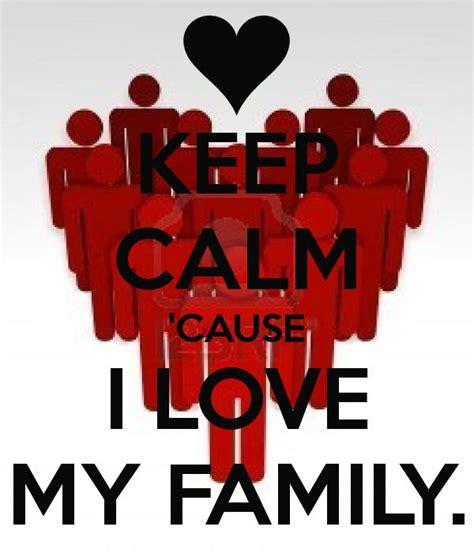 Keep Calm I Love My Family