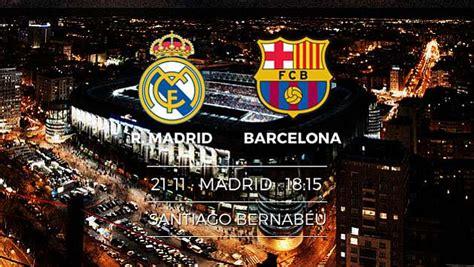 Real Madrid vs Barcelona: Horario del Madrid-Barça y cómo ...