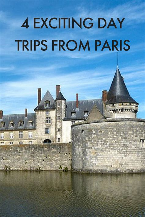 4 Stunning Day Trips from Paris - SPOTAHOME