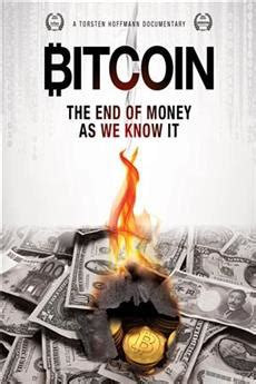The film explains how money today is created from nothing when banks create debt, the governments influence on this process, and its inflationary impact. Download Bitcoin: The End of Money as We Know It (2015) YIFY Torrent for 1080p mp4 movie - yify ...