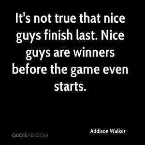 Nice Guys Finish Last Quotes. QuotesGram