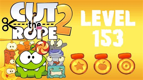 cut the rope 2 level 153 3 39 fruits 3 don t use s help