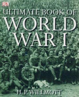 In The Gloom A Novel World War I by Booktopia Ultimate Book Of World War I By H P Willmott