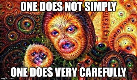 Psychedelic Meme - very carefully imgflip