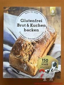 Brot Backen Glutenfrei : glutenfrei brot kuchen backen zoeliakie austausch 20180626 017 z liakie austausch ~ Frokenaadalensverden.com Haus und Dekorationen