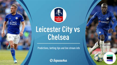 Leicester City Welcomes Chelsea In FA Cup Clash | EveryEvery