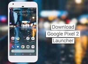 Download Google Pixel 2 Launcher and Wallpaper APK ...