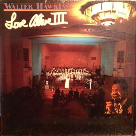 walter hawkins love alive iii  vinyl discogs