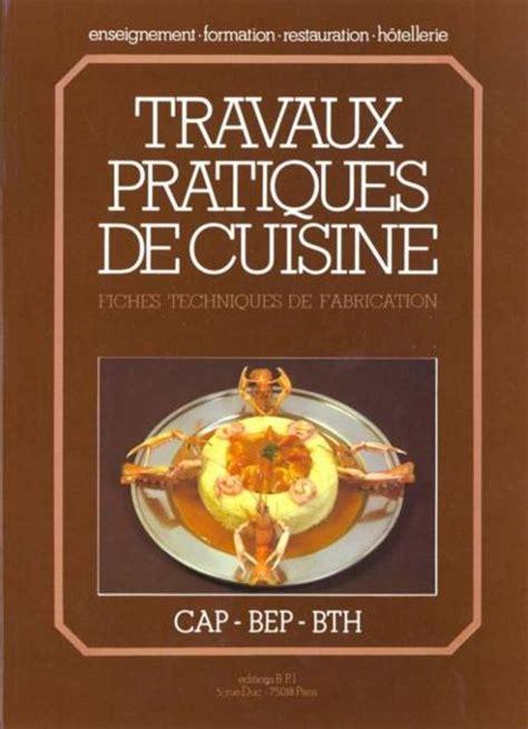 livre technique cuisine livre travaux pratique de cuisine fiches techniques de