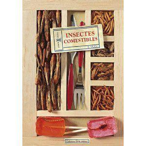 cuisine insectes comestibles insectes comestibles petit traité d 39 entomophagie du
