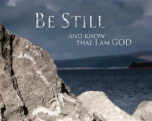 Be Still and Know - Lake Travis Church of Christ