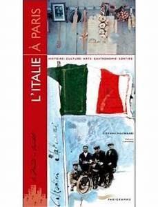 L Italie à Paris : l 39 italie paris guide pratique et culturel broch st fano palombari achat livre achat ~ Preciouscoupons.com Idées de Décoration