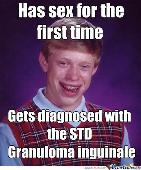 Std Memes - bad luck brian gets diagnosed with the std by bagelcrusher meme center