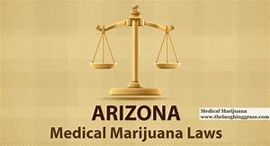 Medical Marijuana Implementation in the State of Arizona ...