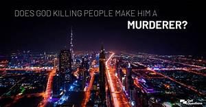 Does God Killing People Make Him A Murderer