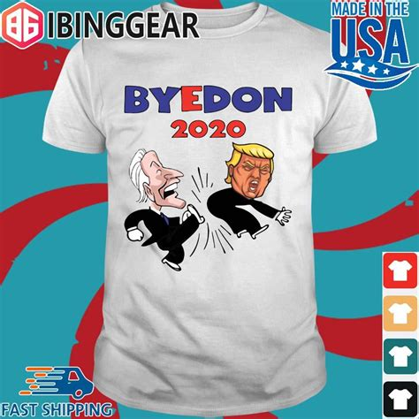 Bye Don trump joe biden american election 2020 shirts ...