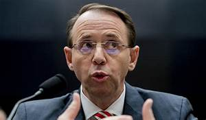 Deputy Attorney General Rod Rosenstein told a House ...