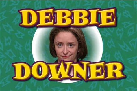 Debbie Downer Meme - why debbie downer needs to improve or be terminated jill christensen international employee