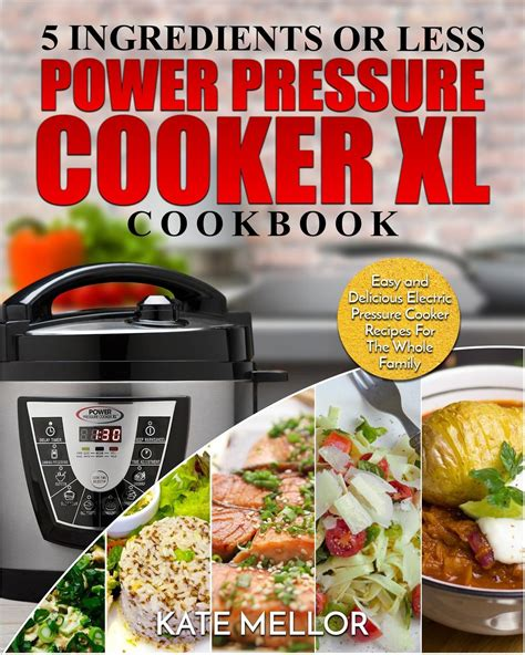 cooker pressure power xl cookbook recipes walmart electric ingredients easy