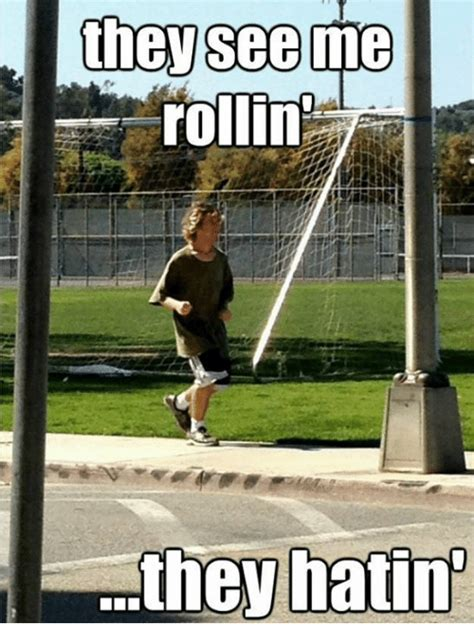 They See Me Rollin They Hatin Meme - they see me rollin they hatin csuf meme on sizzle