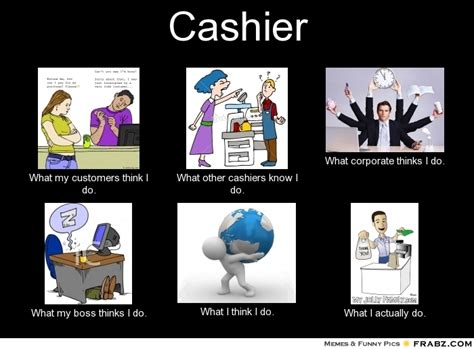 Cashier Memes - cashier what people think i do what i really do perception vs fact