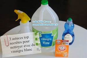 Nettoyer Du Cuir Avec Du Lait : 3 astuces top secr tes pour nettoyer avec du vinaigre blanc ~ Melissatoandfro.com Idées de Décoration