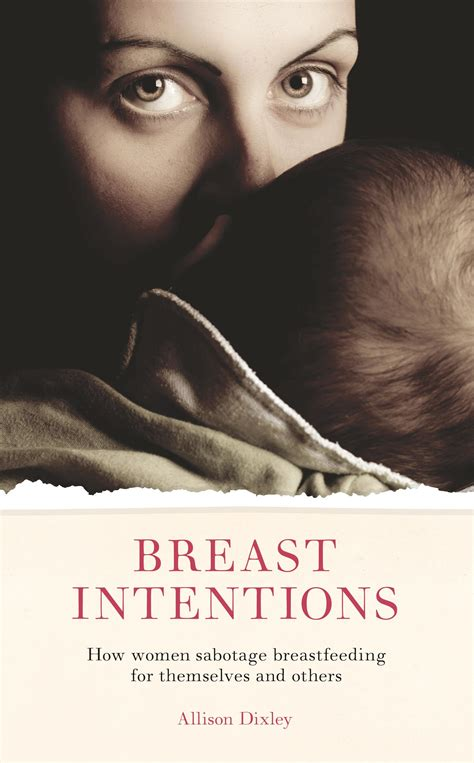 Breast Intentions How Women Sabotage Breastfeeding For