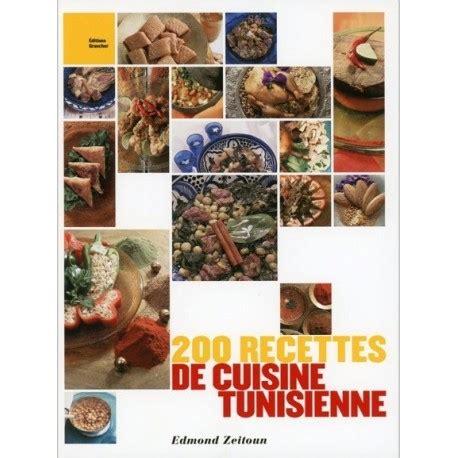 id馥 recette de cuisine 200 recettes de cuisine tunisienne biblieurope