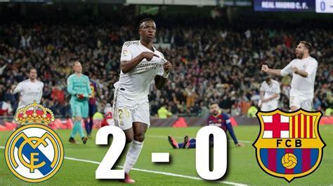 Real Madrid vs Barcelona [2-0], El Clasico, La Liga 2020 ...