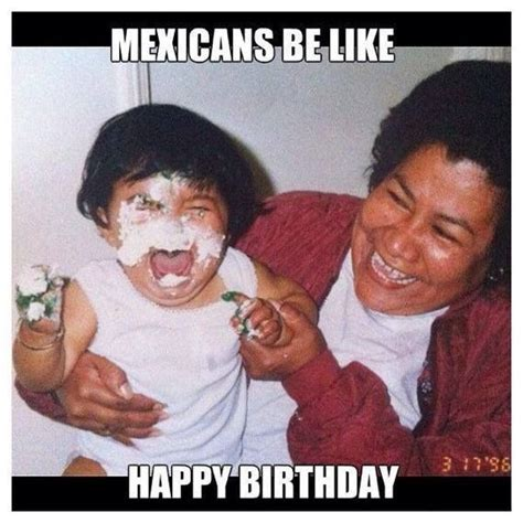 Mexican Happy Birthday Meme - happy birthday meme hilarious funny happy bday images