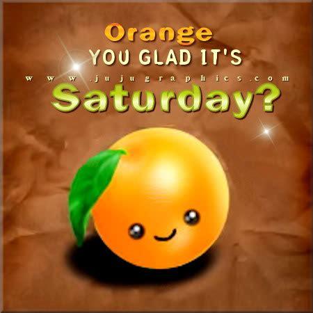orange  glad  saturday graphics quotes comments