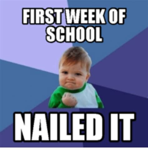 First Week Of School Meme - 25 best memes about last week of school meme last week of school memes