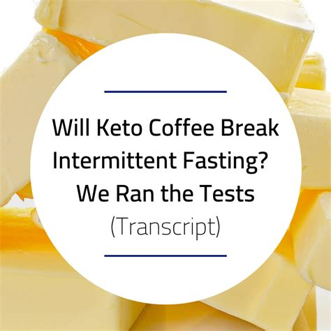You must fast for 12 hours (overnight) before your blood test, but you have a real dependence on coffee or caffeine. Will Keto Coffee Break Intermittent Fasting? We Ran the ...
