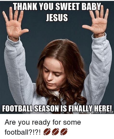 Thank Jesus Meme - thank you sweet baby jesus footballseason is finally here are you ready for some football