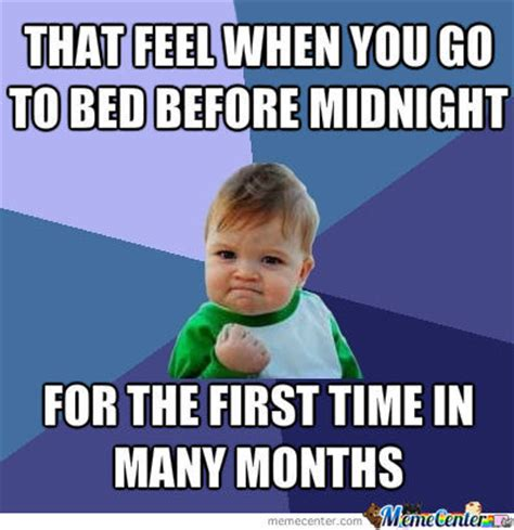 Go To Bed Meme - going to bed early by tgills meme center