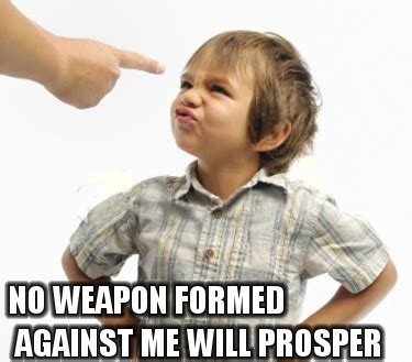 no weapon formed against me funny christian memes
