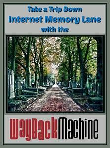 Take A Trip Down Internet Memory Lane With The Wayback Machine