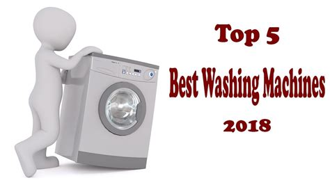 Top 5 Best Washing Machines 2018 Best Washing Machines