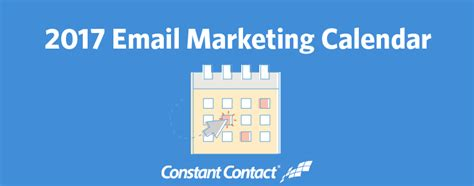 marketing calendar template 2017 it s here your 2017 email marketing calendar constant contact blogs