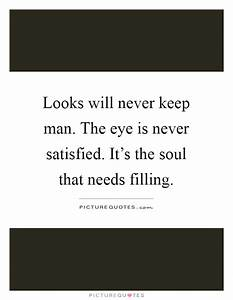 Looks will neve... Man Eyes Quotes