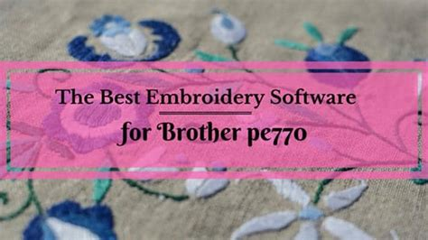 brother pe software  embroidery   top pick